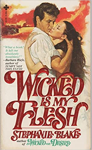 Wicked is My Flesh Mass Market Paperback – January 1, 1980 by Stephanie Blake (Author)