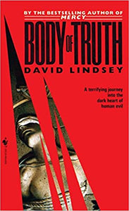 Body of Truth Paperback – March 1, 1993 by David Lindsey  (Author)