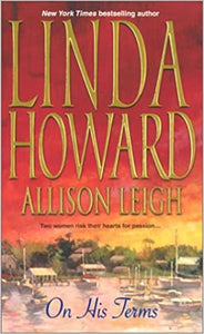 On His Terms Mass Market Paperback – February 1, 2003 by Linda Howard (Author), Allison Leigh  (Author)