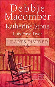 Hearts Divided: An Anthology Mass Market Paperback – January 31, 2006 by Debbie Macomber  (Author), Katherine Stone  (Author), Lois Faye Dyer (Author)
