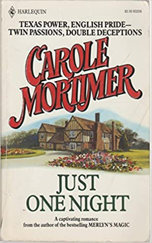 Just One Night Mass Market Paperback – February 1, 1988 by Carole Mortimer  (Author)