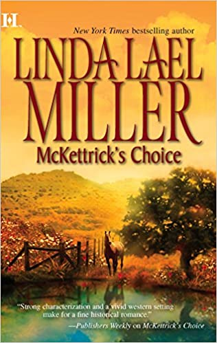 McKettrick's Choice (McKettrick Men Series #3) Mass Market Paperback – February 28, 2006 by Linda Lael Miller  (Author)