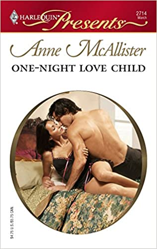 One-Night Love Child Mass Market Paperback – February 26, 2008 by Anne McAllister  (Author)