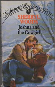 Joshua And The Cowgirl (Silhouette Special Edition) Mass Market Paperback – November 1, 1991 by Sherryl Woods  (Author)