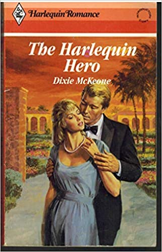Harlequin Hero Mass Market Paperback – January 1, 1987 by Dixie McKeone (Author)
