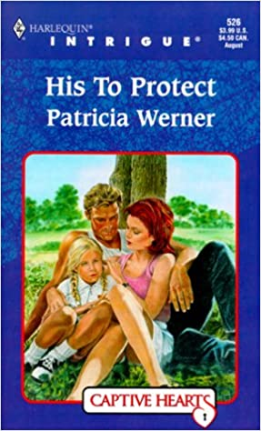 His To Protect Mass Market Paperback – July 1, 1999 by Patricia Werner  (Author)