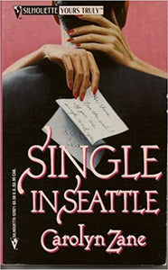 Single In Seattle (Silhouette Yours Truly) Mass Market Paperback – May 1, 1996 by Carolyn Zane  (Author)