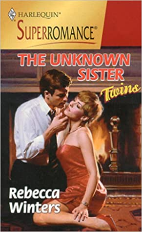 The Unknown Sister (Twins ) (Harlequin Superromance No. 916) Mass Market Paperback – May 1, 2000 by Rebecca Winters (Author)
