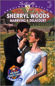 Marrying a Delacourt (And Baby Makes Three: The Delacourts of Texas / Silhouette Special Edition, No. 1352) Mass Market Paperback – October 1, 2000 by Sherryl Woods  (Author)