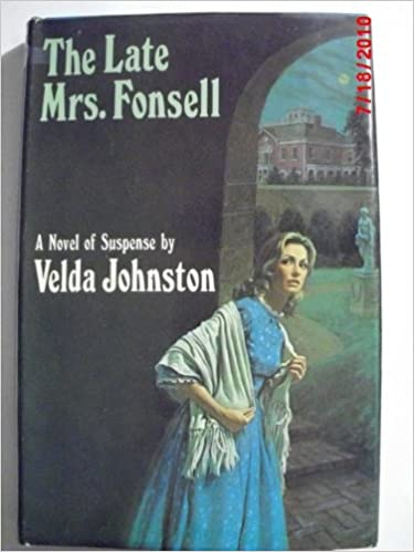 The late Mrs. Fonsell;: A novel of suspense Hardcover – January 1, 1972 by Velda Johnston  (Author)