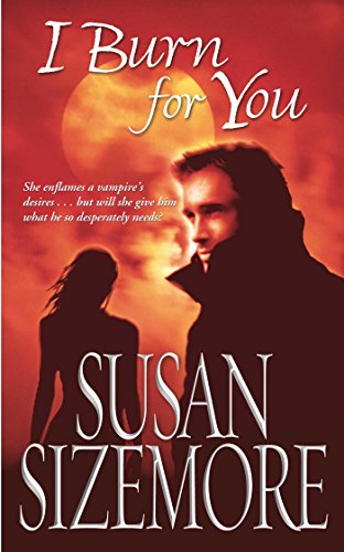 I Burn for You(Paperback) - 2003 Edition Paperback – January 1, 2003 by Susan Sizemore  (Author)