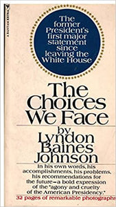 The choices we face (A Bantam extra) Mass Market Paperback – January 1, 1969 by Lyndon B Johnson (Author)