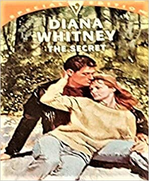 Secret (Silhouette Special Edition) Mass Market Paperback – February 1, 1994 by Diana Whitney  (Author)