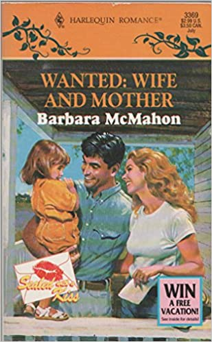 Wanted: Wife And Mother (Sealed With A Kiss) Mass Market Paperback – June 1, 1995 by Barbara McMahon  (Author)