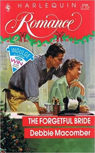 The Forgetful Bride (Harlequin Romance, No. 3166) Paperback – November 1, 1991 by Debbie Macomber  (Author)