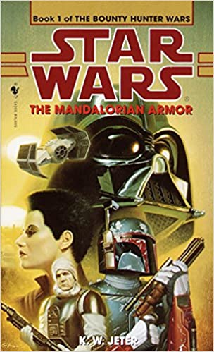 The Mandalorian Armor (Star Wars: The Bounty Hunter Wars, Book 1) Mass Market Paperback – June 1, 1998 by K. W. Jeter  (Author)