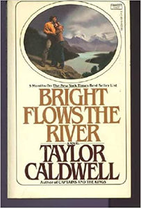 Bright Flows the River Mass Market Paperback – January 1, 1979 by Taylor Caldwell  (Author)