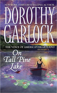 On Tall Pine Lake Mass Market Paperback – October 1, 2007 by Dorothy Garlock  (Author)