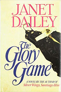 The Glory Game Hardcover – June 1, 1985 by Janet Dailey  (Author)