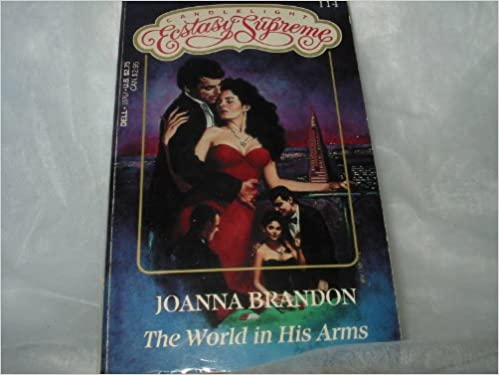 The World in His Arms (Candlelight Romance (Supreme, No 114)) Paperback – March 1, 1986 by Joanna Brandon  (Author)
