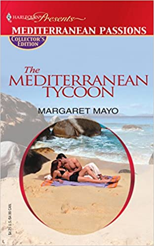 THE MEDITERRANEAN TYCOON (Promotional Presents) Mass Market Paperback – February 23, 2004 by Margaret Mayo  (Author)