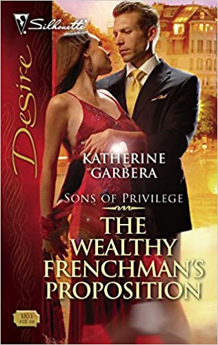 The Wealthy Frenchman's Proposition (Sons of Privilege) Mass Market Paperback – February 12, 2008 by Katherine Garbera  (Author)