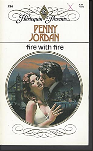 Fire with Fire (Harlequin Presents # 916) Paperback – August 1, 1986 by Penny Jordan  (Author)