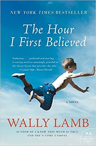 The Hour I First Believed Paperback – August 4, 2009 by Wally Lamb  (Author)