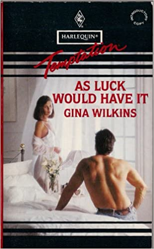 As Luck Would Have It Mass Market Paperback – November 1, 1993 by Gina Wilkins  (Author)