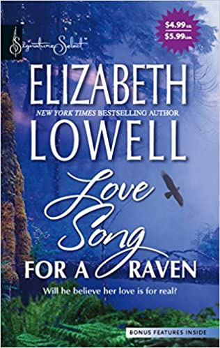 Love Song for a Raven (Harlequin Signature Select) Mass Market Paperback – June 13, 2006 by Elizabeth Lowell  (Author)