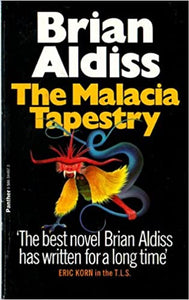 Malacia Tapestry Mass Market Paperback – February 1, 1978 by Brian W. Aldiss  (Author), Peter Goodfellow (Illustrator)