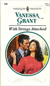 With Strings Attached (Harlequin Presents, No 1528) Mass Market Paperback – January 1, 1993 by Vanessa Grant  (Author)