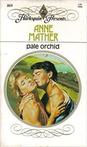 Pale Orchid Paperback – February 1, 1986 by Anne Mather  (Author)