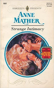 Strange Intimacy (Harlequin Presents, No. 1697) Mass Market Paperback – October 1, 1994 by Anne Mather  (Author)