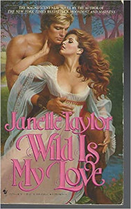 Wild Is My Love Mass Market Paperback – October 1, 1987 by Janelle Taylor  (Author)