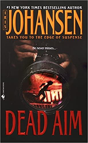 Dead Aim Mass Market Paperback – March 2, 2004 by Iris Johansen  (Author)