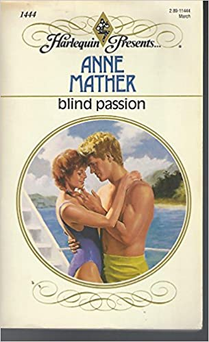 Blind Passion (Harlequin Presents Series, No. 1444) Mass Market Paperback – February 1, 1992 by Anne Mather  (Author)