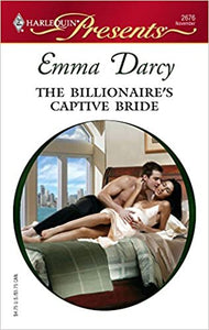 The Billionaire's Captive Bride Mass Market Paperback – October 23, 2007 by Emma Darcy  (Author)