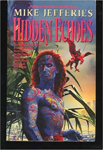 Hidden Echoes Paperback – April 1, 1993 by Mike Jefferies (Author)