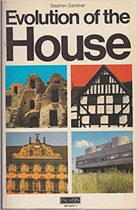 Evolution of the House Paperback – January 1, 1975 by Stephen Gardiner  (Author)