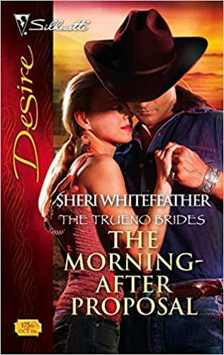 The Morning-After Proposal (The Trueno Brides) Mass Market Paperback – October 10, 2006 by Sheri WhiteFeather (Author)