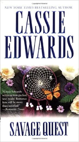 Savage Quest (Savage (Leisure Paperback)) by Cassie Edwards (2007-02-01) Mass Market Paperback – January 1, 1735 by Cassie Edwards  (Author)