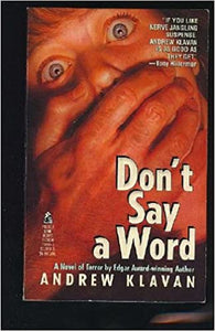 Don't Say a Word Paperback – September 1, 1992 by Andrew Klavan  (Author)