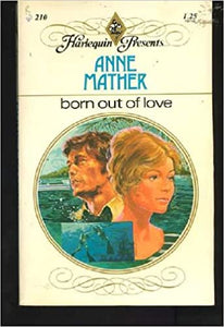 Born Out of Love Mass Market Paperback – January 1, 1977 by Anne Mather  (Author)
