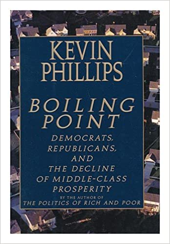 Boiling Point: Democrats, Republicans, and the Decline of Middle-Class Prosperity Hardcover – January 26, 1993 by Kevin Phillips (Author)