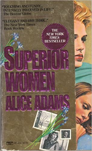 Superior Women Mass Market Paperback – July 12, 1985 by Alice Adams  (Author)