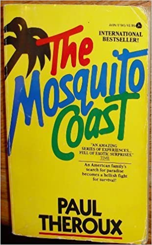 The Mosquito Coast Mass Market Paperback – May 1, 1990 by Paul Theroux  (Author)