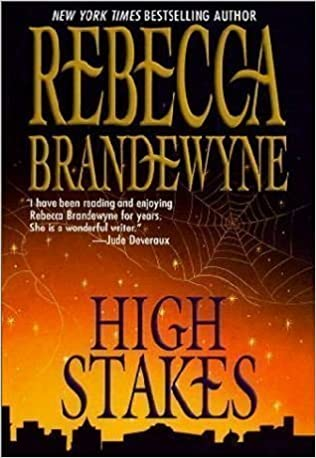 High Stakes Mass Market Paperback – December 1, 1998 by Rebecca Brandewyne (Author)