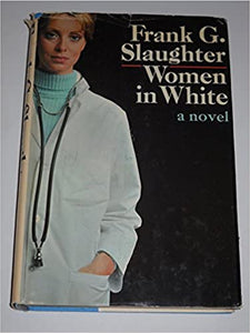 Women in white Hardcover – January 1, 1974 by Frank G Slaughter (Author)