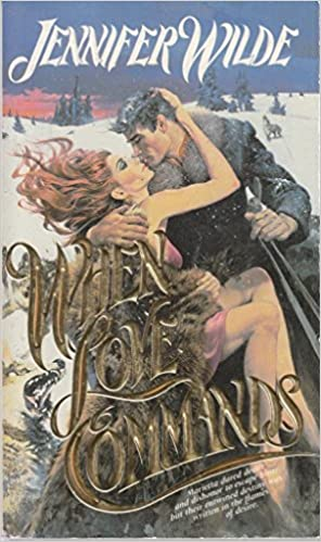 When Love Commands Paperback – January 1, 1986 by Jennifer Wilde (Author)